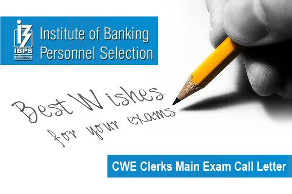 IBPS CWE Clerks Main Exam Call letter Download at ibps.in